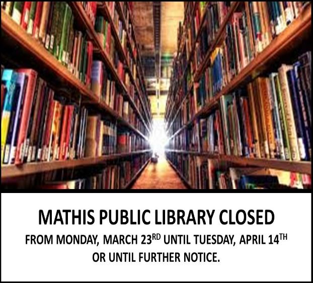 MATHIS LIBRARY CLOSED